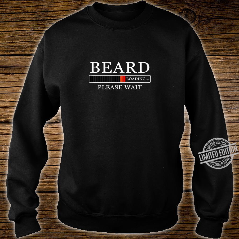 Funny Without Beard Sayings Beard Loading Please Wait Shirt sweater