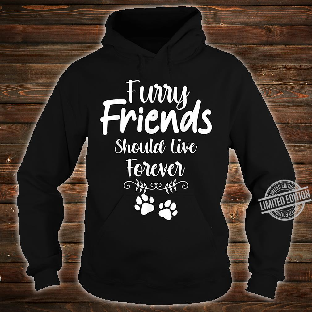 Furry Friends Should Live Forever Pet Loss Dog Cat Shirt hoodie