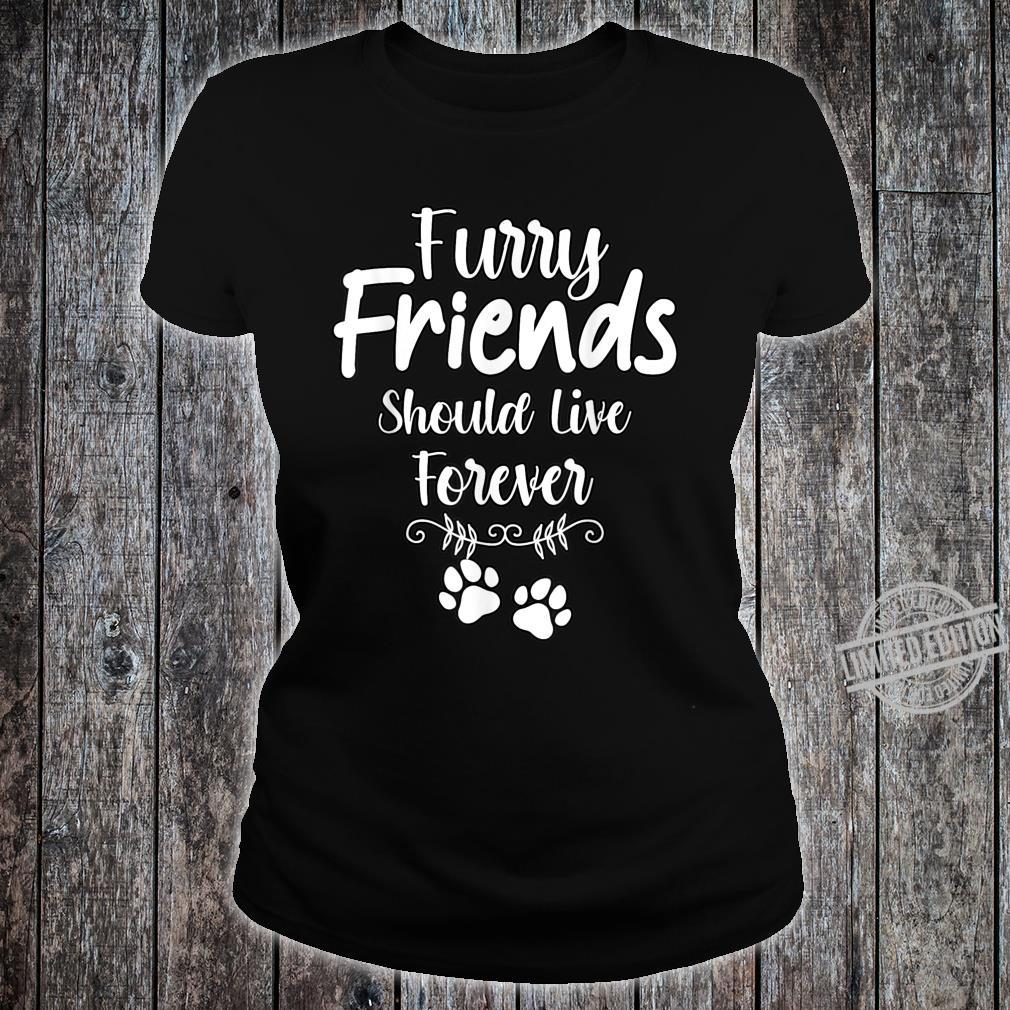Furry Friends Should Live Forever Pet Loss Dog Cat Shirt ladies tee