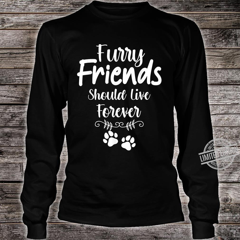 Furry Friends Should Live Forever Pet Loss Dog Cat Shirt long sleeved
