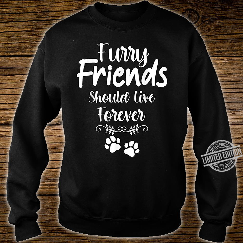 Furry Friends Should Live Forever Pet Loss Dog Cat Shirt sweater