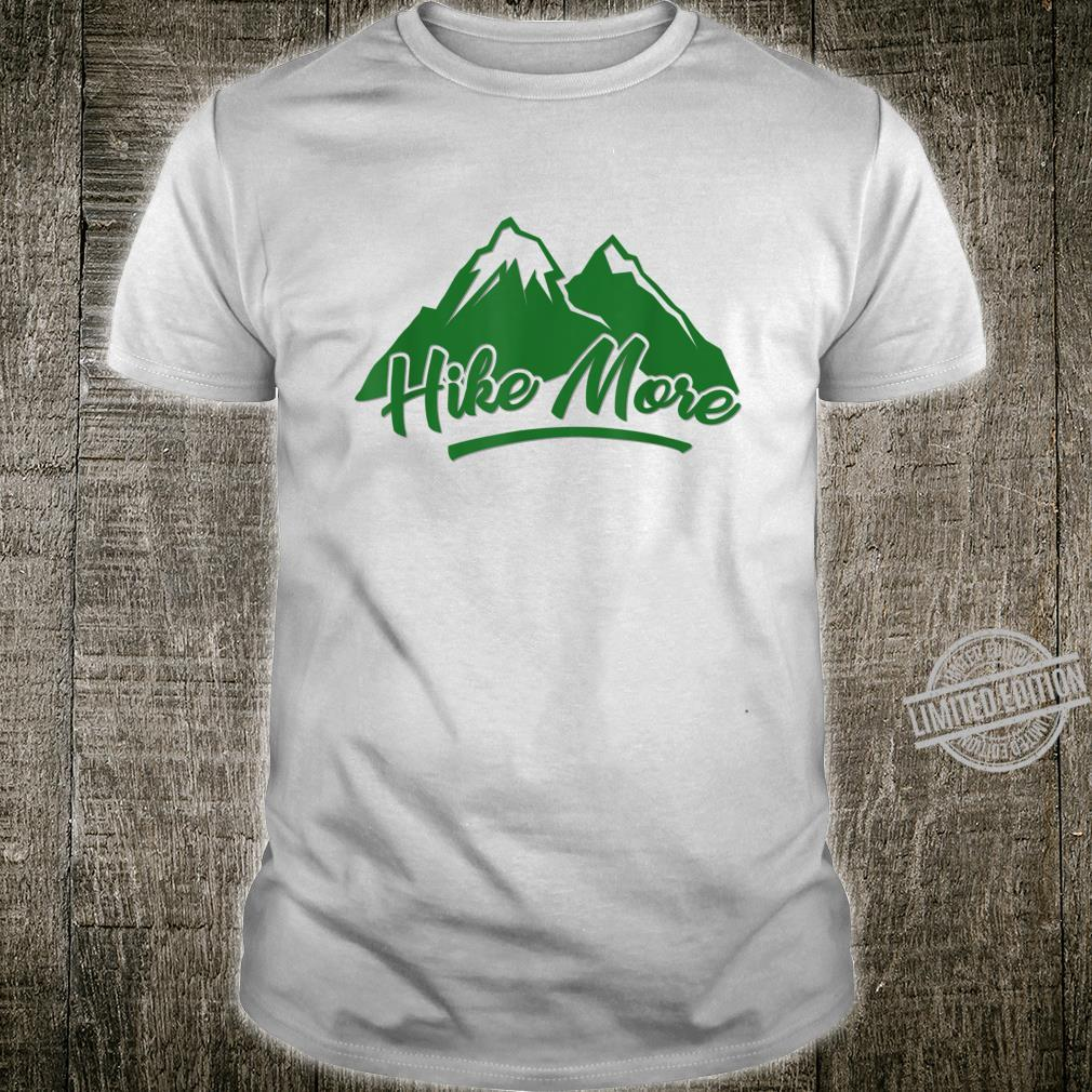 Hike More Worry Less for Hiking and Camping Shirt