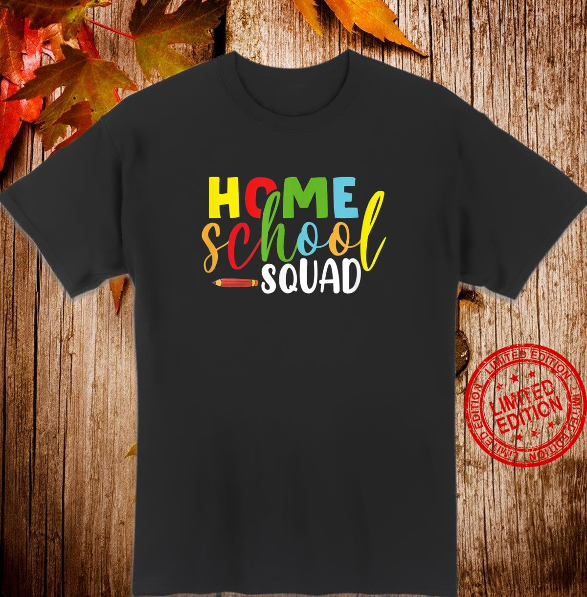 Homeschool Squad Cute Homeschooling Teaching Mom Shirt