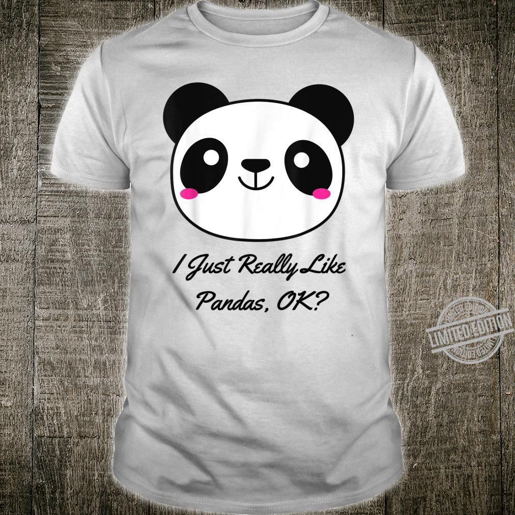 I Just Really Like Pandas Ok Big Cute Panda Bear Face Shirt