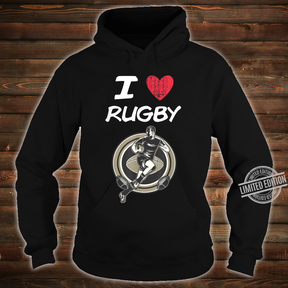 I Love Rugby A Great Passion or Hobby Idea Shirt hoodie