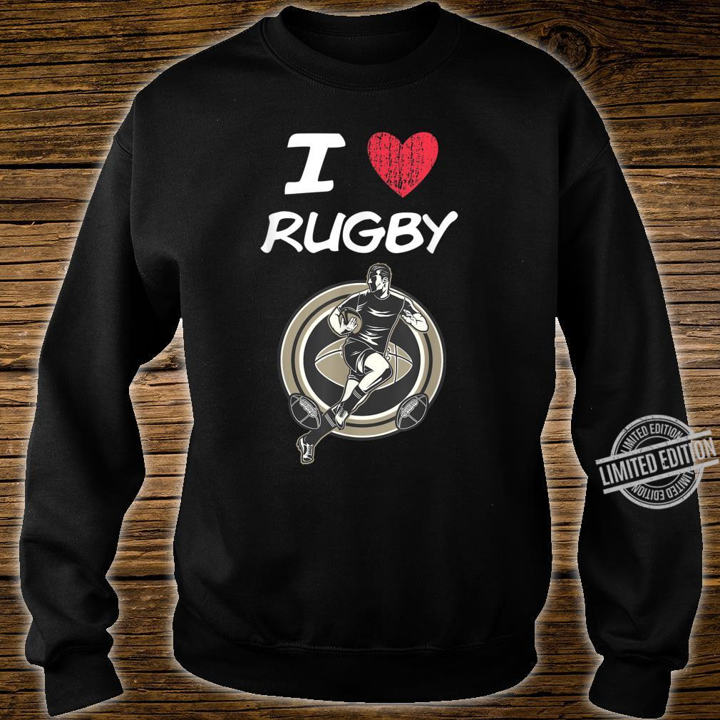 I Love Rugby A Great Passion or Hobby Idea Shirt sweater
