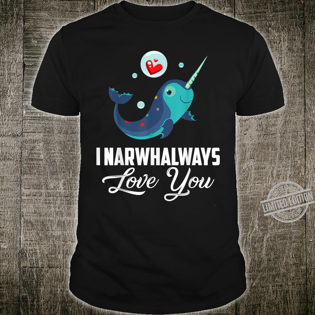 I Narwhalways Love You Valentine Shirt