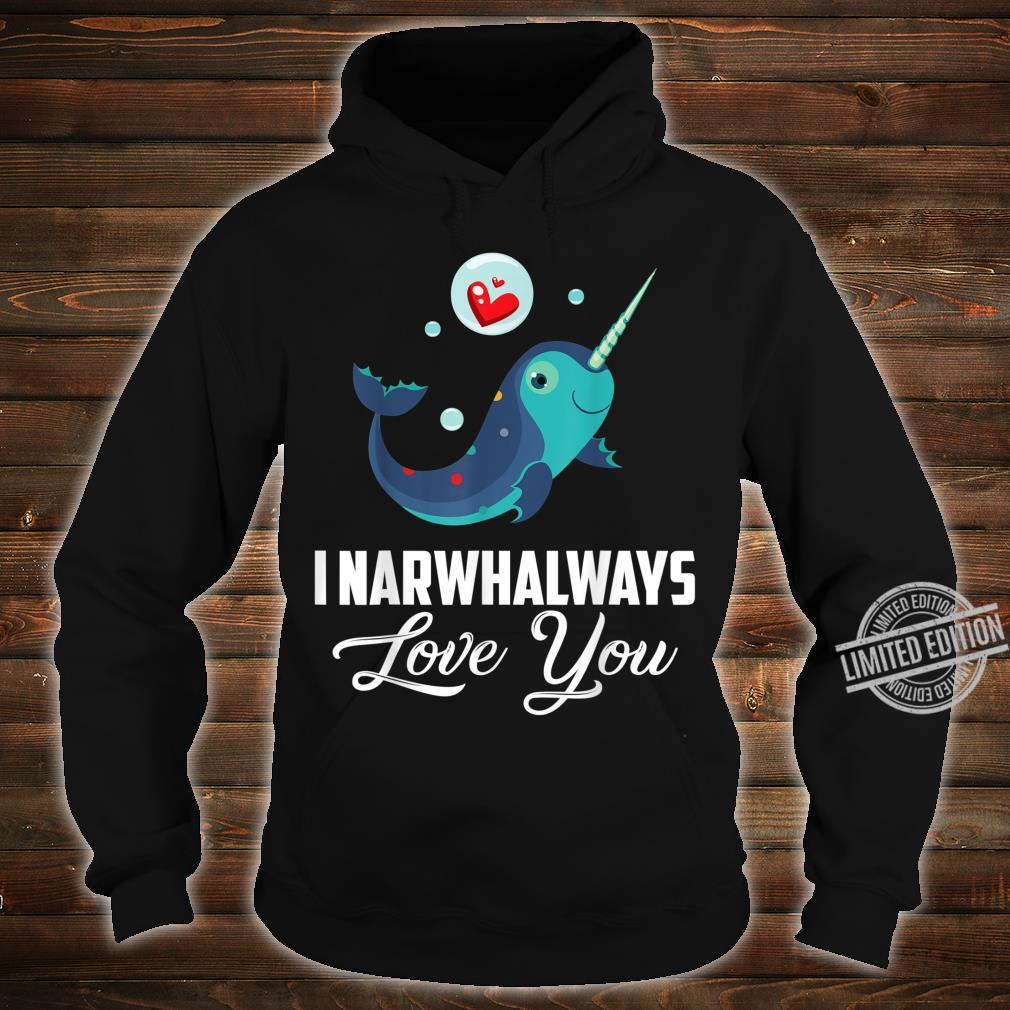 I Narwhalways Love You Valentine Shirt hoodie