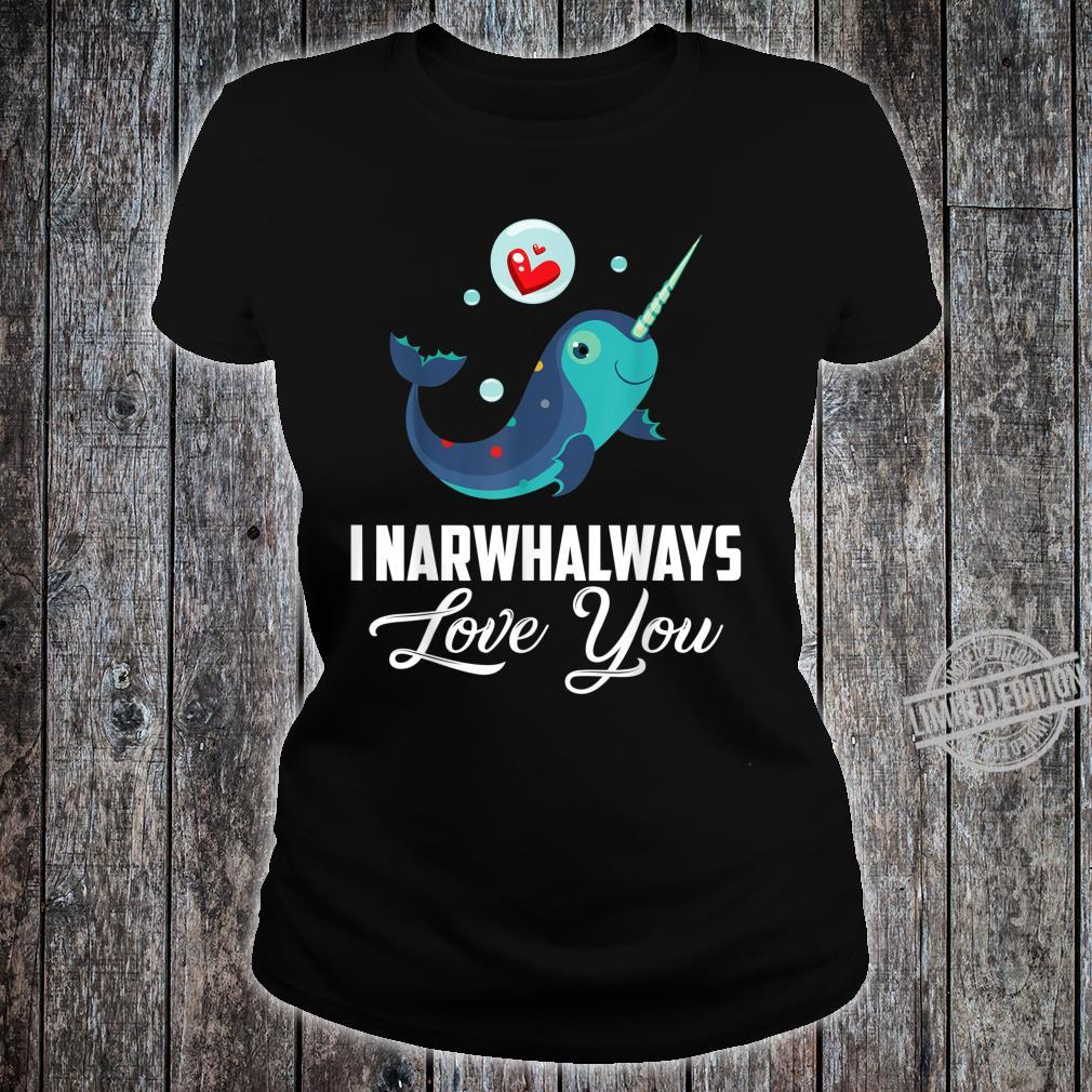I Narwhalways Love You Valentine Shirt ladies tee