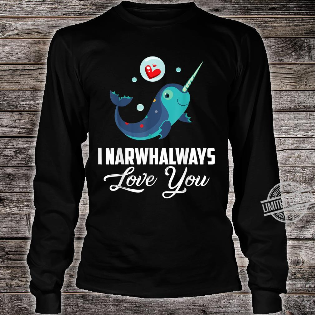 I Narwhalways Love You Valentine Shirt long sleeved
