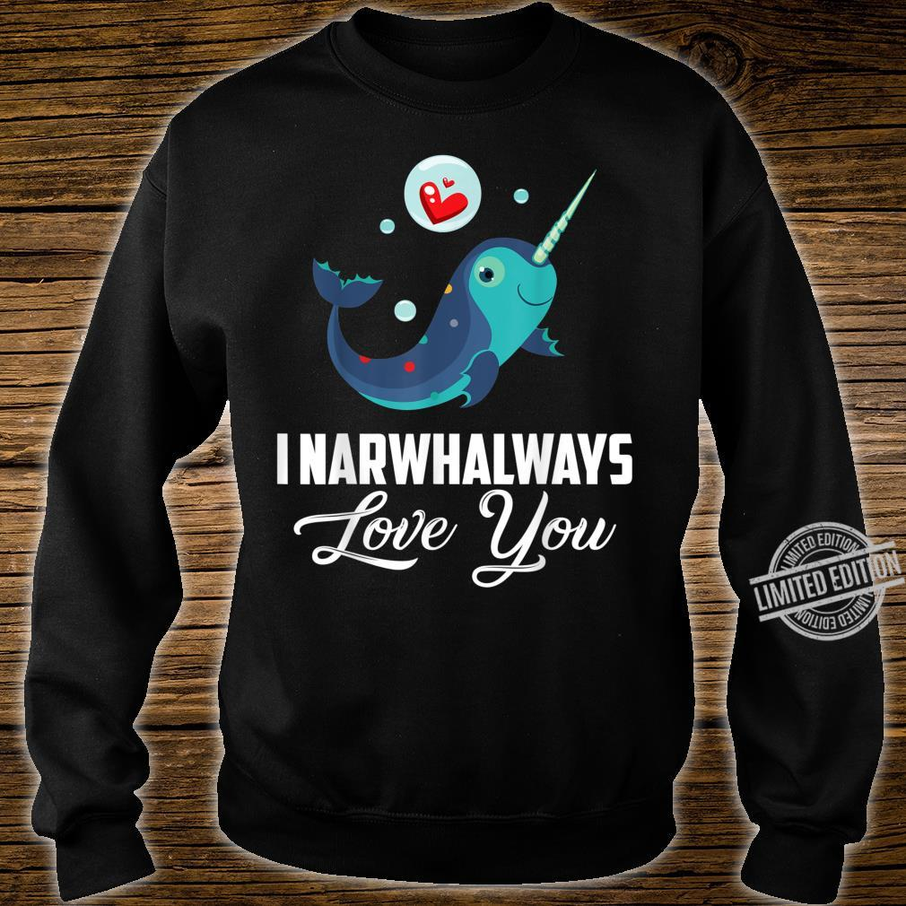I Narwhalways Love You Valentine Shirt sweater
