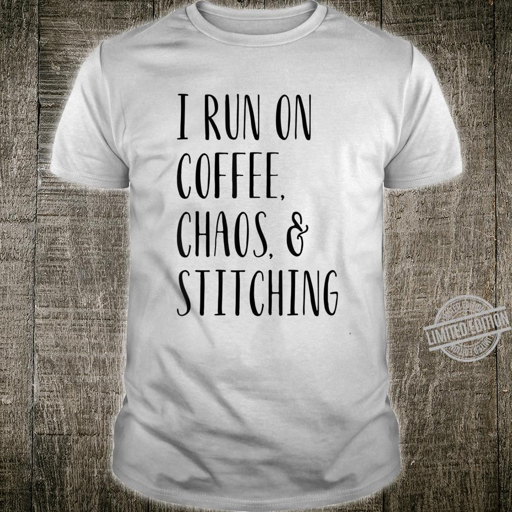 I Run On Coffee Chaos and Stitching Cross Stitch Shirt