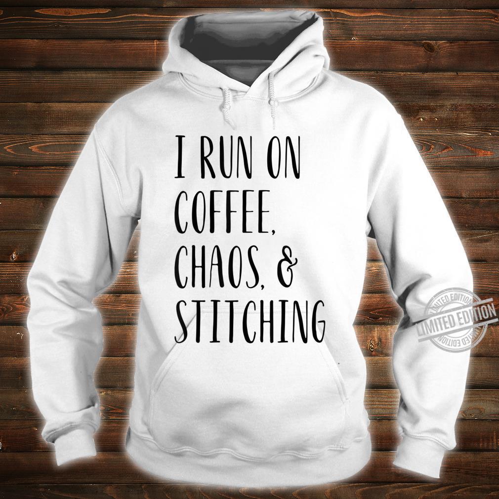 I Run On Coffee Chaos and Stitching Cross Stitch Shirt hoodie