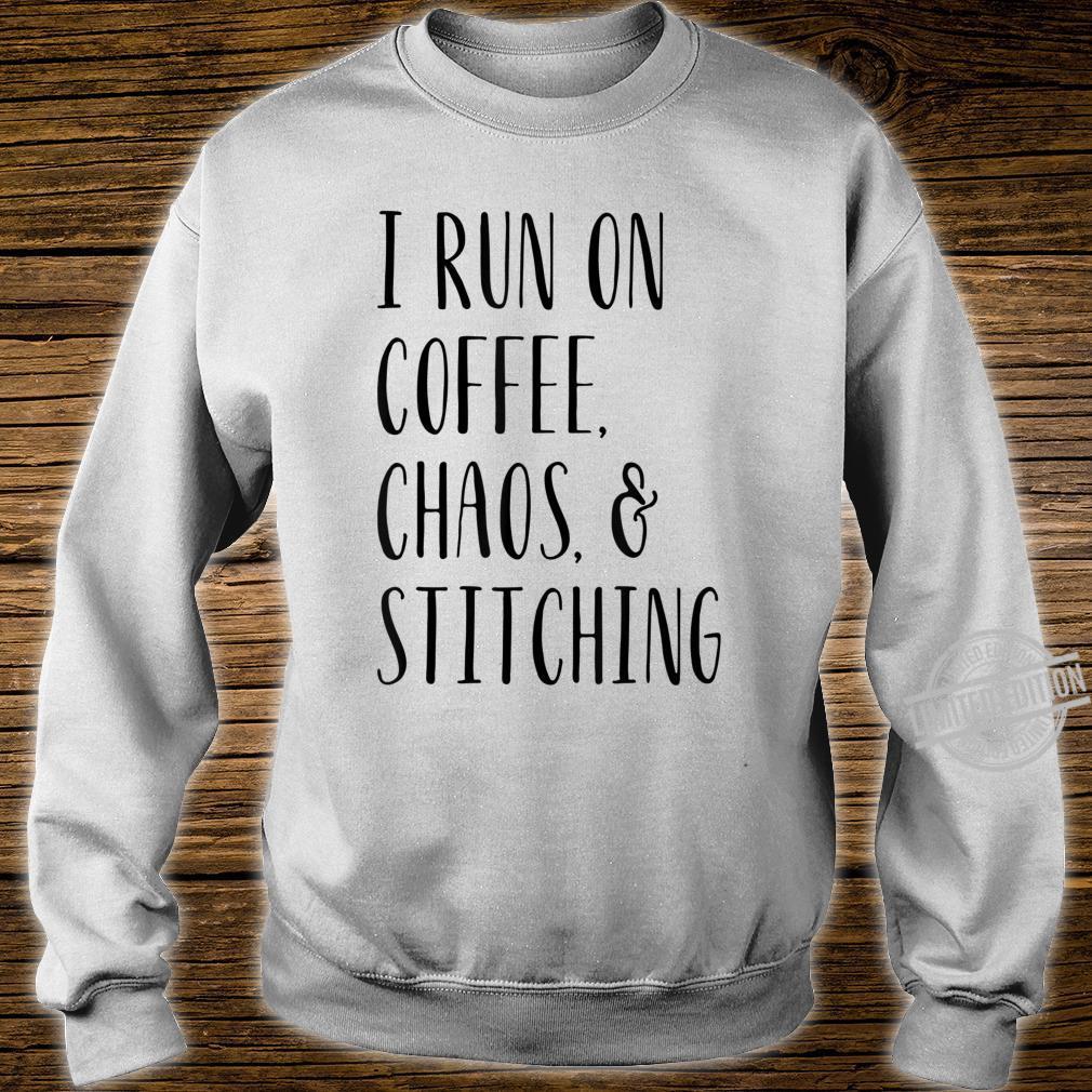 I Run On Coffee Chaos and Stitching Cross Stitch Shirt sweater