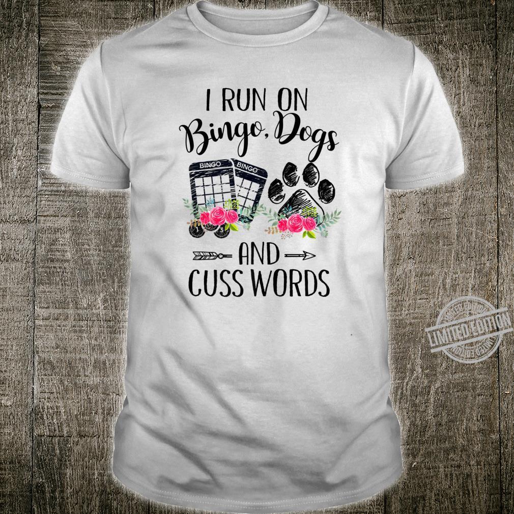 I Run on Bingo,Dog and Cuss Words Bingo Player Shirt