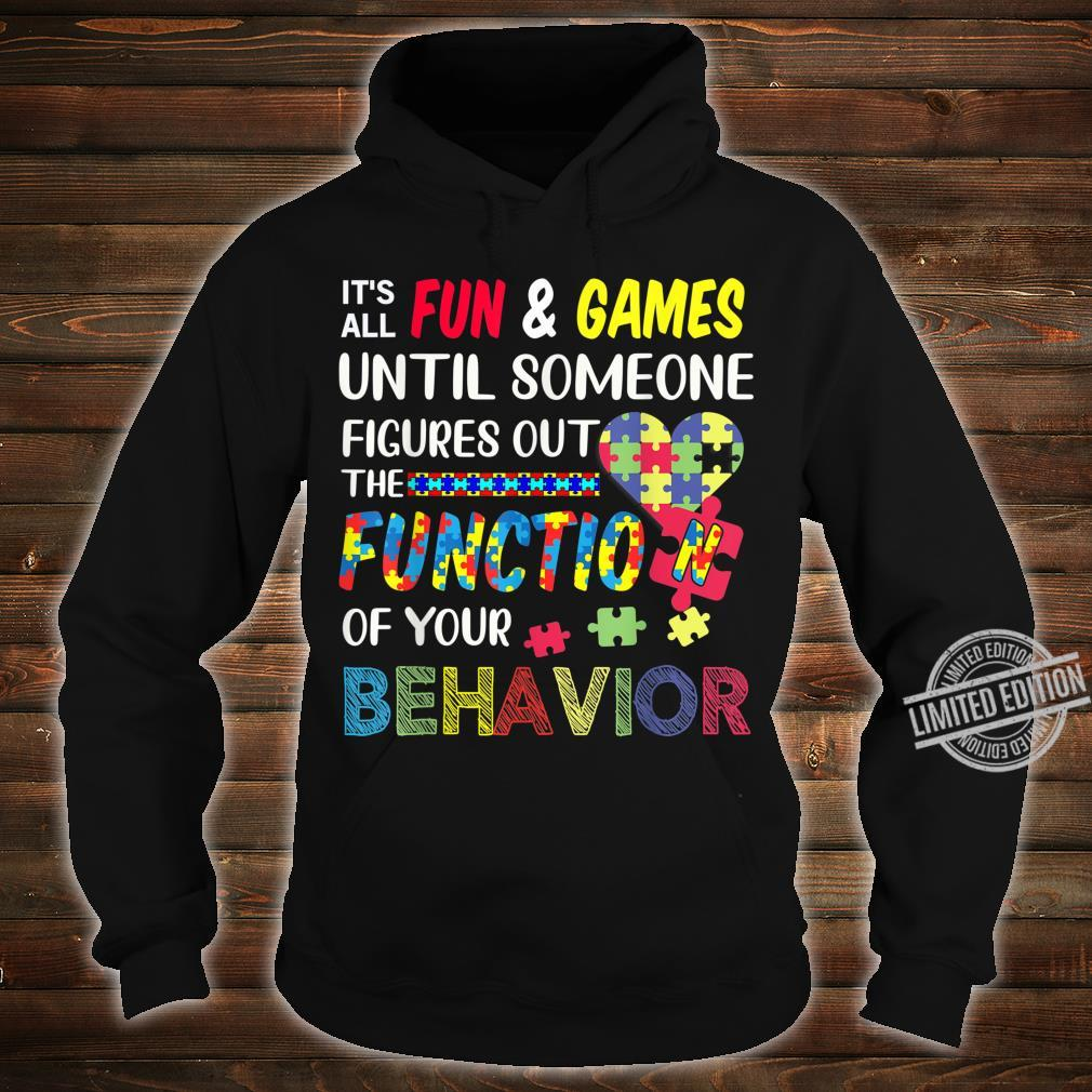 It's All Fun & Games Until Someone Figures Out The Function Shirt hoodie