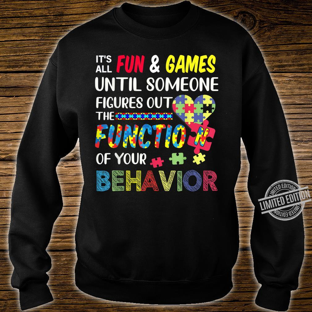 It's All Fun & Games Until Someone Figures Out The Function Shirt sweater