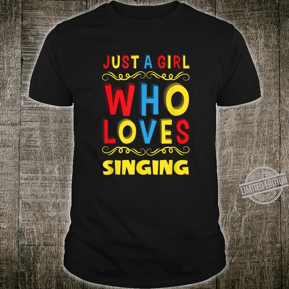 Just A Girl Who Loves Singing Birthday Shirt