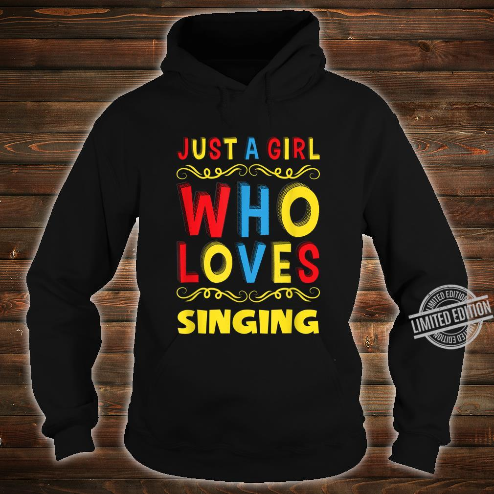 Just A Girl Who Loves Singing Birthday Shirt hoodie