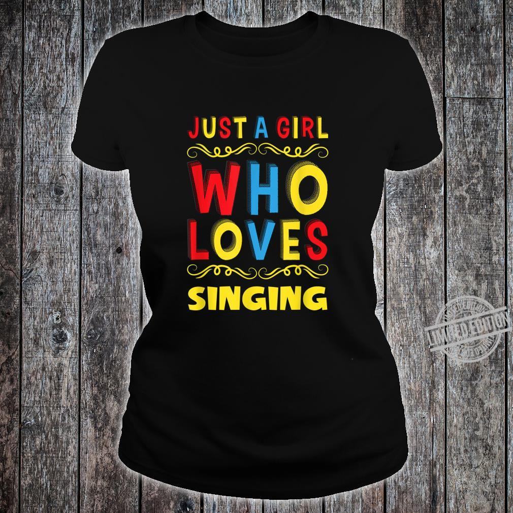 Just A Girl Who Loves Singing Birthday Shirt ladies tee