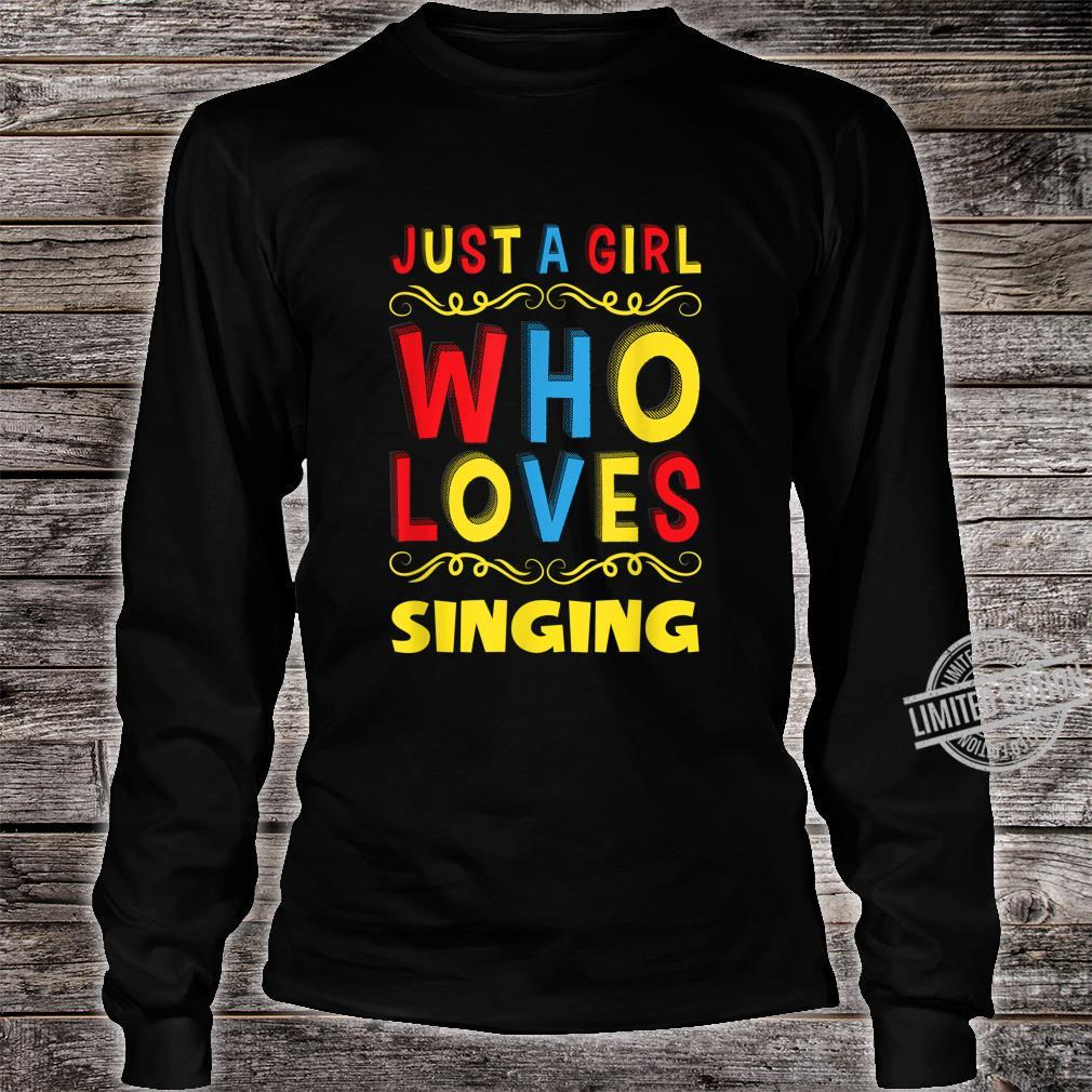 Just A Girl Who Loves Singing Birthday Shirt long sleeved