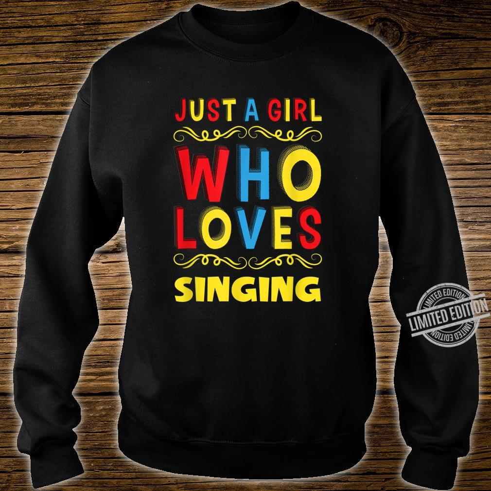 Just A Girl Who Loves Singing Birthday Shirt sweater