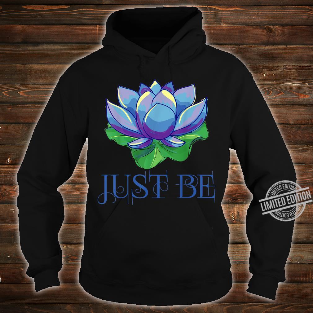 Just be zen Buddhism meditation lotus meditation Shirt hoodie