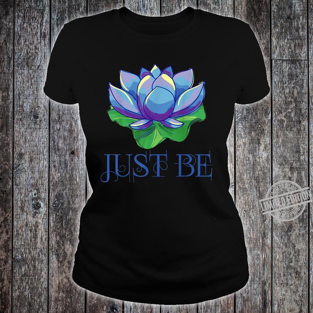 Just be zen Buddhism meditation lotus meditation Shirt ladies tee