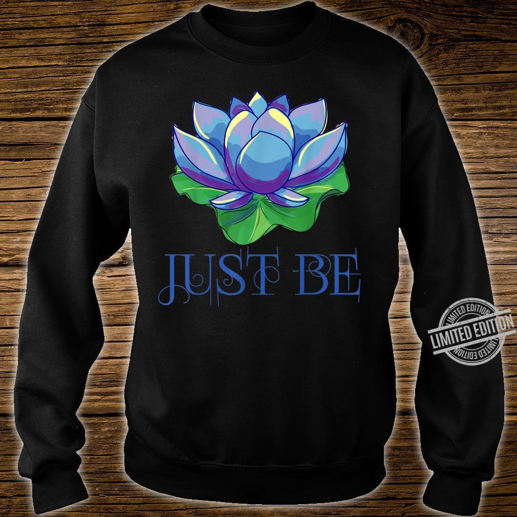 Just be zen Buddhism meditation lotus meditation Shirt sweater