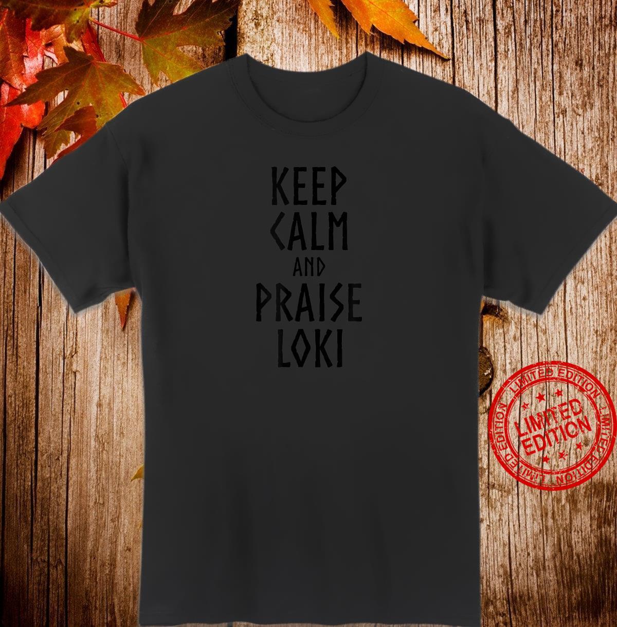 Keep Calm And Praise Loki Norse Viking Mythology Shirt