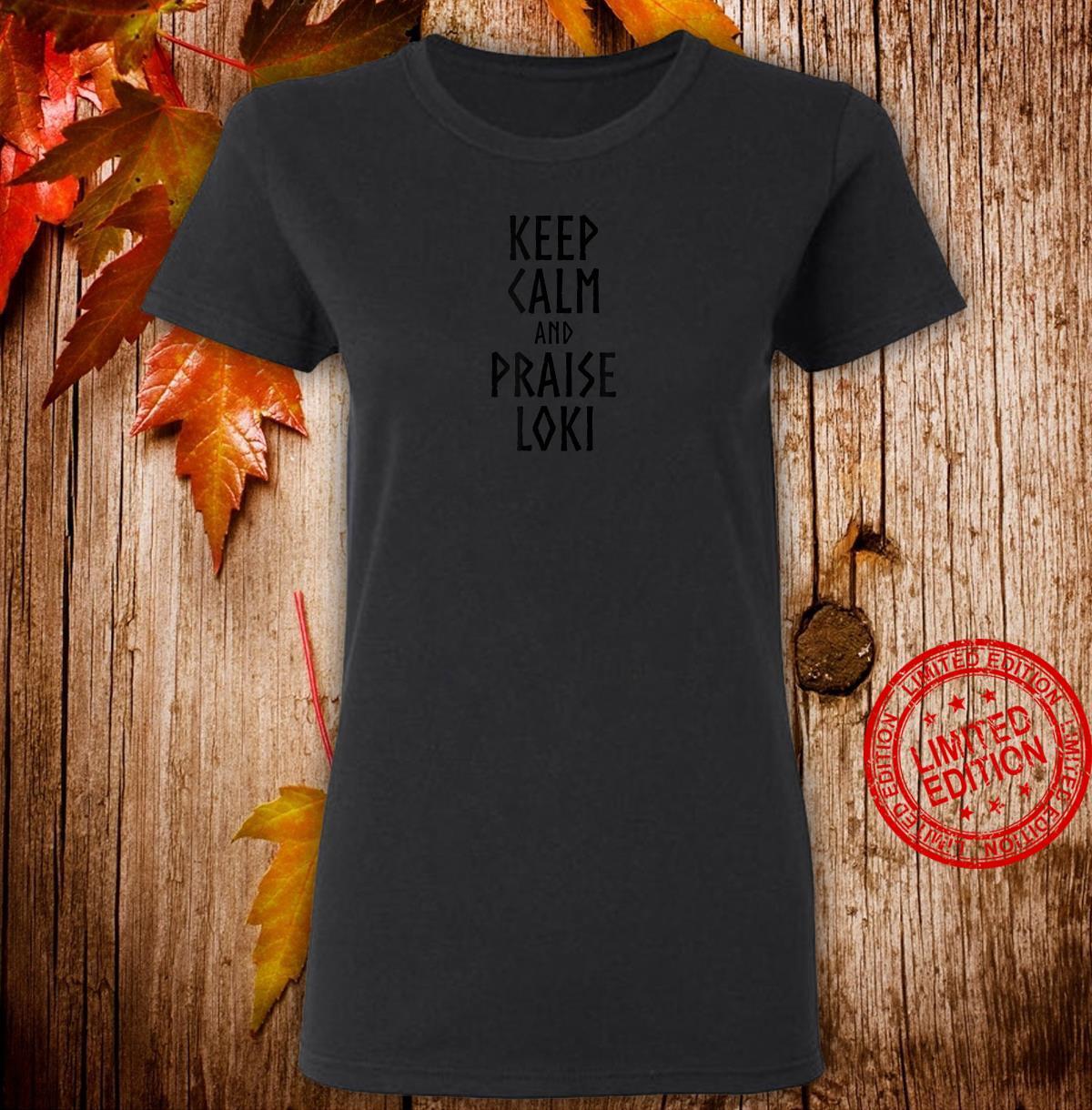 Keep Calm And Praise Loki Norse Viking Mythology Shirt ladies tee