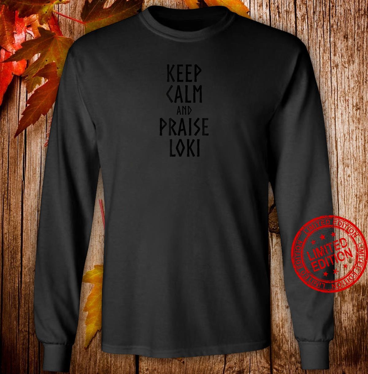 Keep Calm And Praise Loki Norse Viking Mythology Shirt long sleeved