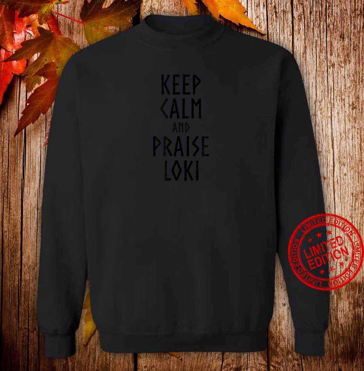 Keep Calm And Praise Loki Norse Viking Mythology Shirt sweater