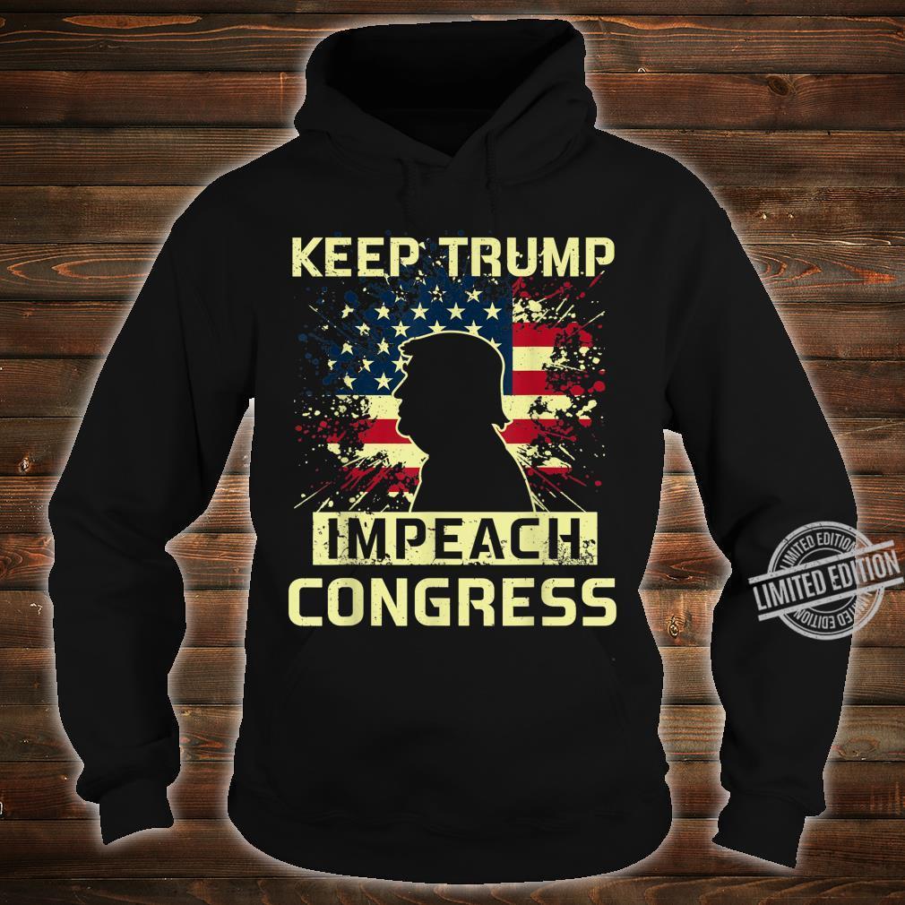 Keep Trump Impeach Congress Election 2020 Political Shirt hoodie