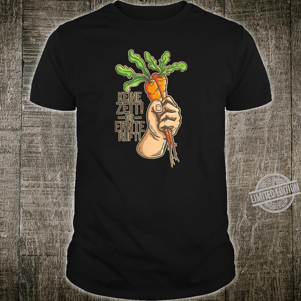 Keine Zeit Die Ernte Ruft Landwirt Garten Gärtner Shirt
