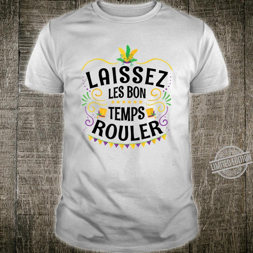 Laissez Les Bon Temps Rouler For A Mardi Gras Fan Shirt