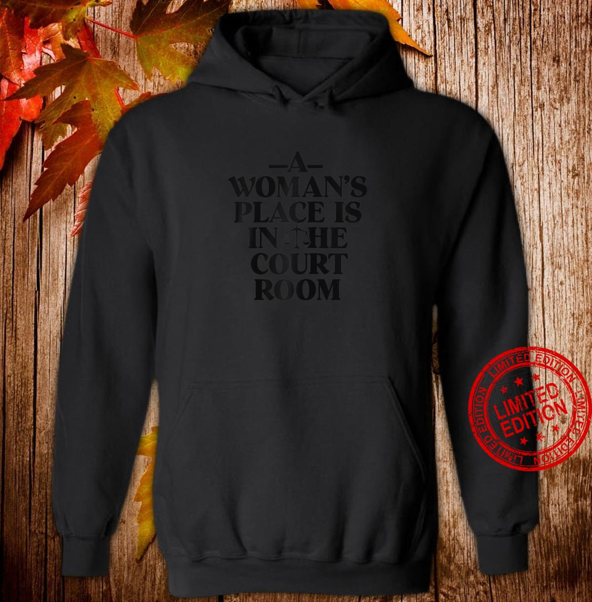 Lawyer Shirt A's Place Is In The Court Room Shirt hoodie