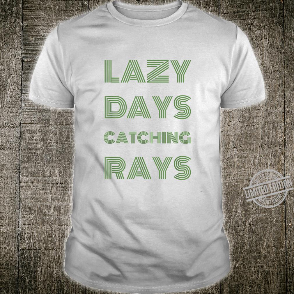 Lazy Days Catching Rays Summer Beach Shirt
