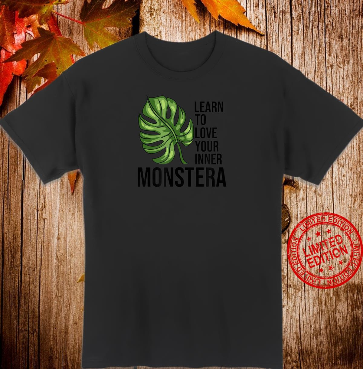 Learn to love your inner Monstera Plants Monstera Shirt