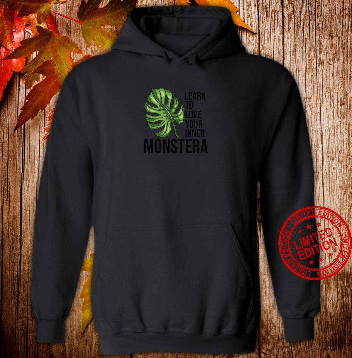Learn to love your inner Monstera Plants Monstera Shirt hoodie