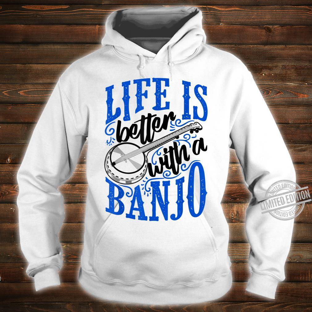 Life Is Better With A Banjo Bluegrass Fan Shirt hoodie