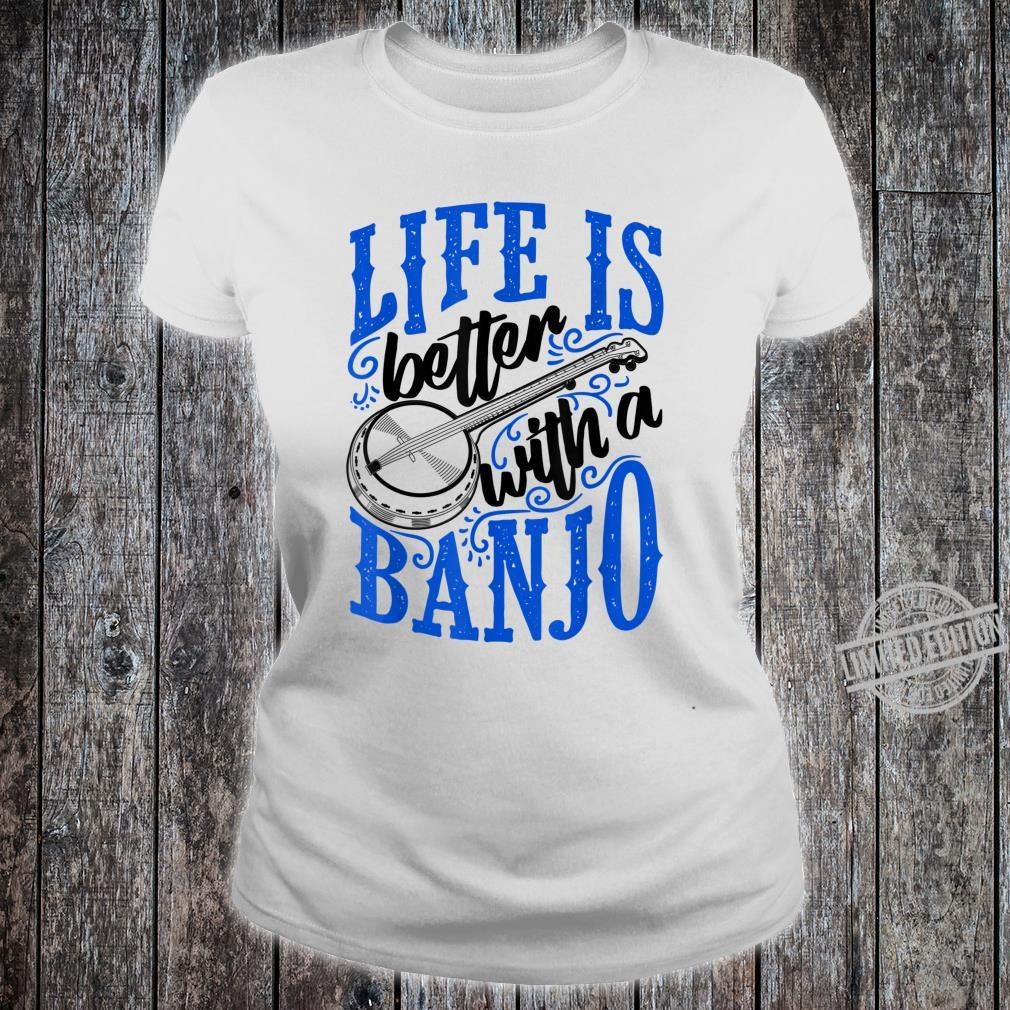 Life Is Better With A Banjo Bluegrass Fan Shirt ladies tee