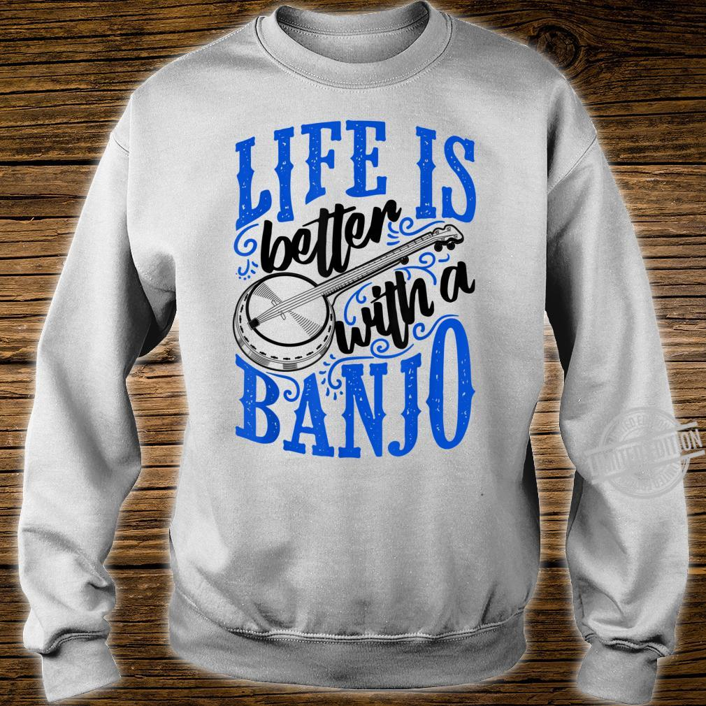 Life Is Better With A Banjo Bluegrass Fan Shirt sweater