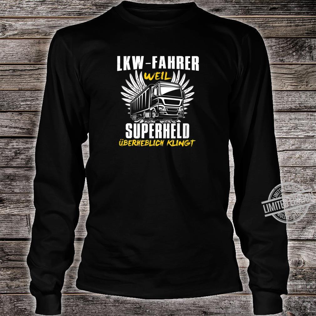 Lorry Drivers Shirt Truck Slogan Superhero Shirt long sleeved