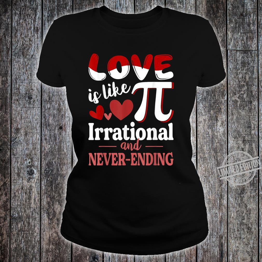 Love Is Like Pi Irrational And Never Ending Pi Day Shirt ladies tee