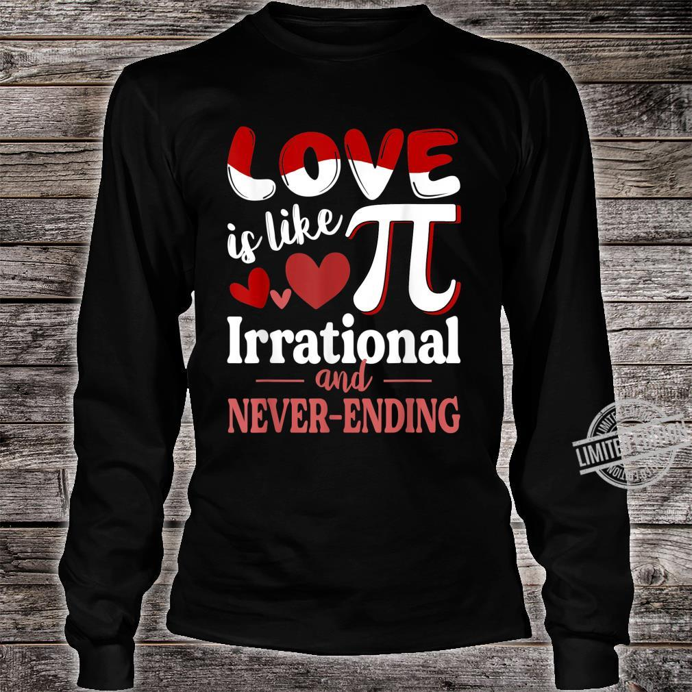 Love Is Like Pi Irrational And Never Ending Pi Day Shirt long sleeved