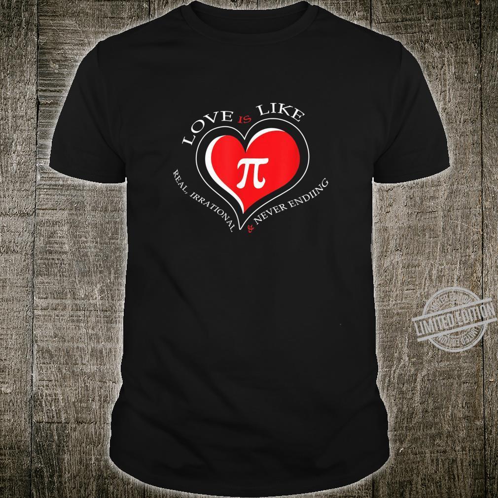 Love Is Like Pi Never Ending Pi day Shirt