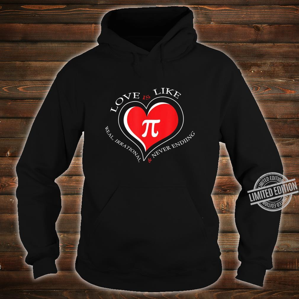 Love Is Like Pi Never Ending Pi day Shirt hoodie