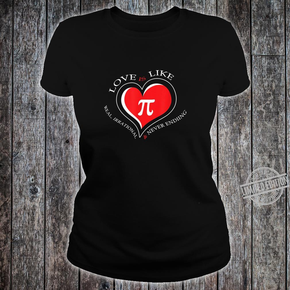 Love Is Like Pi Never Ending Pi day Shirt ladies tee