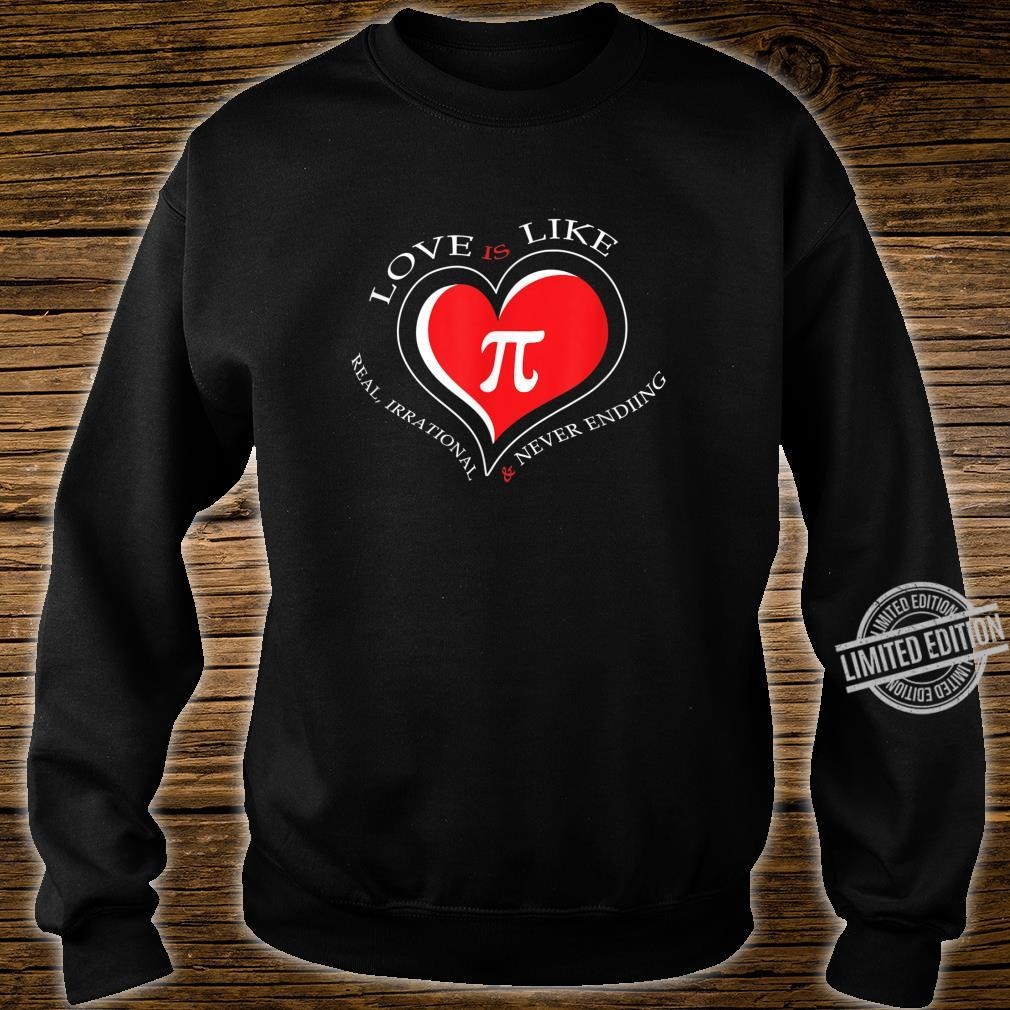 Love Is Like Pi Never Ending Pi day Shirt sweater